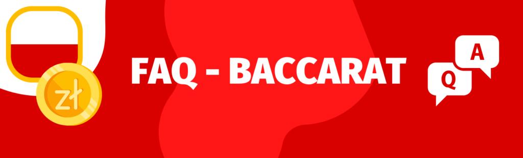 FAQ, - najczęściej zadawane pytania o grę Baccarat, jej zasady i reguły