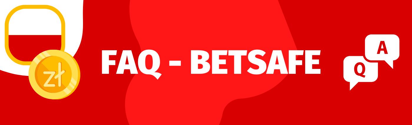 FAQ - sprawdź ofertę powitalną Betsafe dla nowych graczy i promocje dla stałych użytkowników!