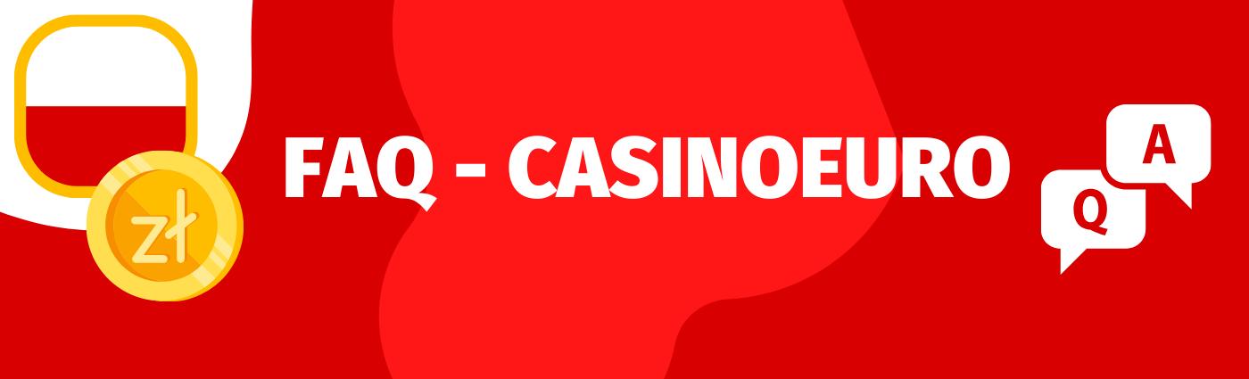 FAQ - sprawdź, czy CasinoEuro oferuje bonus bez depozytu i jaka jest oferta powitalna tego kasyna!