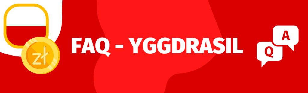 Odpowiedzi na popularne pytania o Yggdrasil i automaty tego producenta.